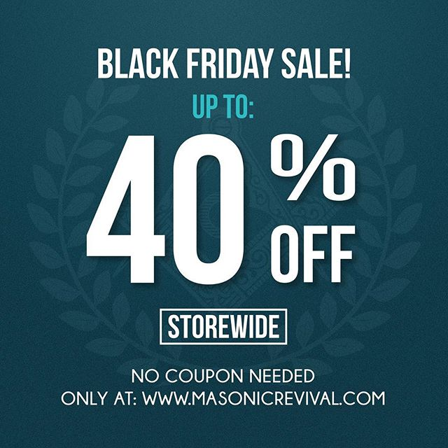 OUR BIGGEST SALE YET! Up to 40% off Storewide! Only at: www.masonicrevival.com
