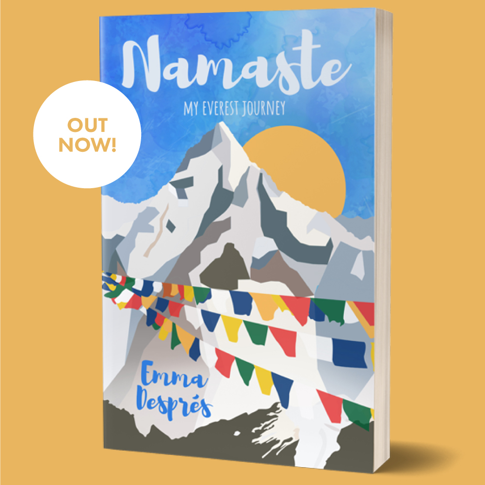 Namaste - OUT NOW!Yoga and Reiki Master Teacher, Emma Després, has always been drawn to travel and learning about new cultures. So when the opportunity arose to trek to Everest Base Camp and volunteer at a Nepali village school, she jumped at it. Not only was it a great excuse to leave her corporate life and an on/off relationship behind, but it also gave her the chance to connect with the spiritual energy of the sacred Himalayas, and offer her some welcome breathing space to consider her next steps in life. However, it was only when she got off the plane in Lukla that she realised her daily yoga practice had not exactly equipped her for trekking up the world's tallest mountain. Namaste charts her physical, emotional and spiritual journey through the various stages of her climb to and from Base Camp. As her body battled freezing temperatures and very thin air, her mind had to stay motivated as she took a long hard look at herself. Facing some home truths proved harder than dealing with the terrifying suspension bridges (don't look down).Her passion for the mountains and her love of Nepal and the Nepali people shines through this inspiring and honest account of a life-changing journey.