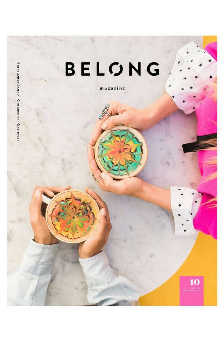 Belong, Issue 10, The Connection Issue - Belong Magazine is designed to celebrate the art and community of blogging, social media and entrepreneurship. Issue 10 is full of women just like you, sharing their knowledge and passion to make a difference in the world. We hope that you will find the issue inspiring and life-giving.