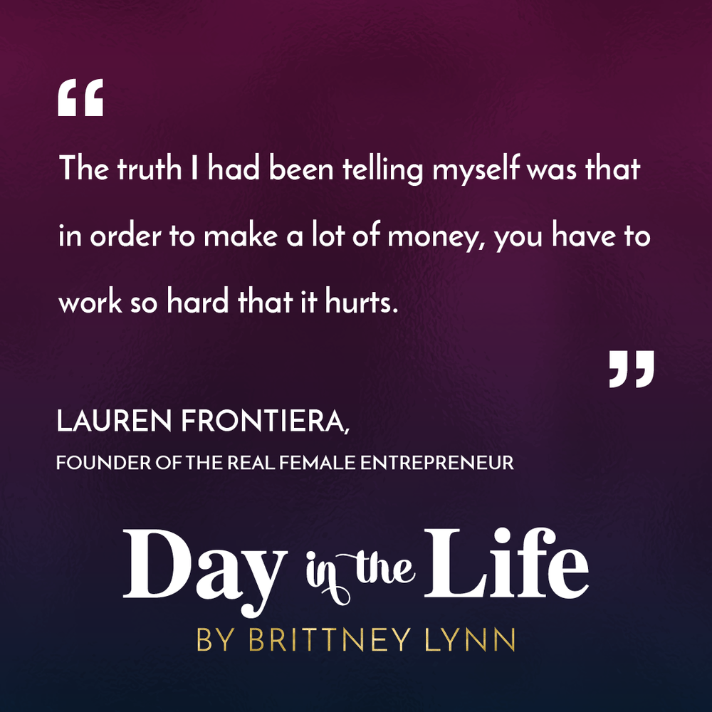 the-real-female-entrepreneur-lauren-frontiera-featured-on-day-in-the-life-podcast-by-brittney-lynn