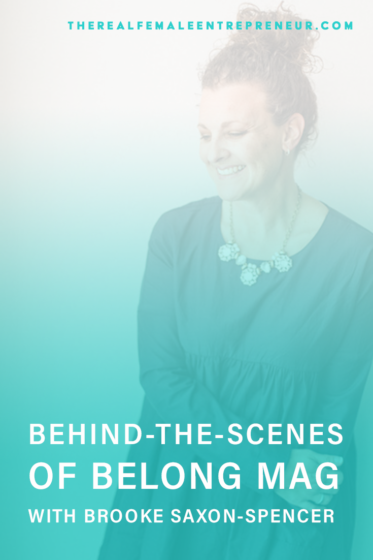 TRFE 161: Behind-the-Scenes of Belong Mag with Brooke Saxon-Spencer | Podcast Episode | Starting A Magazine | Entrepreneurship | Being A Female Entrepreneur | Personal and Business Growth | The Real Female Entrepreneur | Inspirational Women | Empowered Women Empower Women | Starting A Business | #personalgrowth | #personaldevelopment | #entrepreneurship