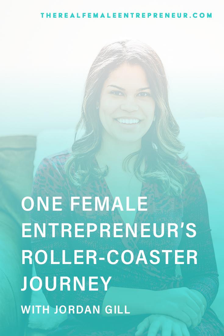 TRFE 179: One Female Entrepreneur's Roller-Coaster Journey with Jordan Gill | Podcast Episode | Entrepreneurship | Being A Female Entrepreneur | Personal and Business Growth | The Real Female Entrepreneur | Inspirational Women | Empowered Women Empower Women | Starting A Business | #personalgrowth | #personaldevelopment | #entrepreneurship