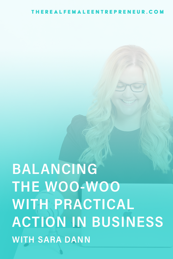 TRFE 175: Balancing the Woo-Woo with Practical Action in Business with Sara Dann| Podcast Episode | Entrepreneurship | Being A Female Entrepreneur | Personal and Business Growth | The Real Female Entrepreneur | Inspirational Women | Empowered Women Empower Women | Starting A Business | #personalgrowth | #personaldevelopment | #entrepreneurship