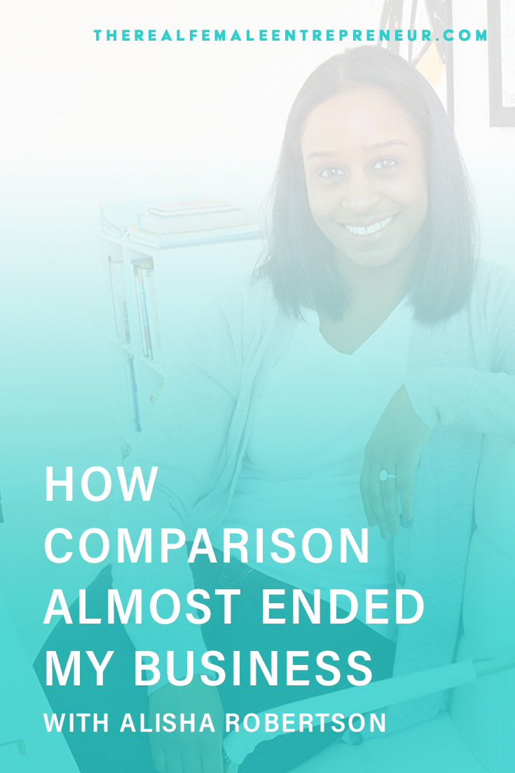 TRFE 124: How Comparison Almost Ended My Business with Alisha Robertson | Podcast Episode | Entrepreneurship | Being A Female Entrepreneur | Personal and Business Growth | The Real Female Entrepreneur | Inspirational Women | Empowered Women Empower Women | Starting A Business | #personalgrowth | #personaldevelopment | #entrepreneurship