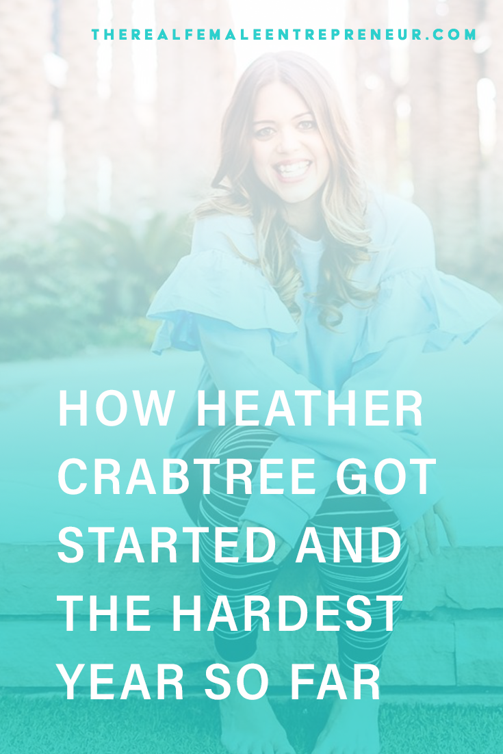 TRFE 149: How Heather Crabtree Got Started + The Hardest Year So Far | Podcast Episode | Entrepreneurship | Being A Female Entrepreneur | Personal and Business Growth | The Real Female Entrepreneur | Inspirational Women | Empowered Women Empower Women | Starting A Business | #personalgrowth | #personaldevelopment | #entrepreneurship