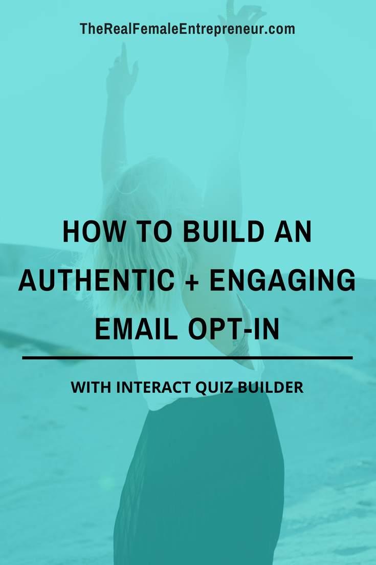 how-to-build-an-authentic-and-engaging-email-opt-in-with-interact-quiz-builder-the-real-female-entrepreneur