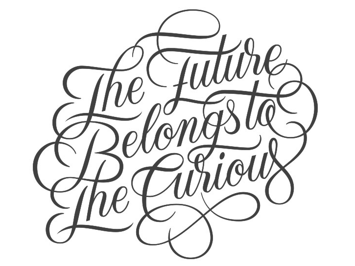 THE FUTURE BELONGS TO THE CURIOUS TYPE / PRINTS