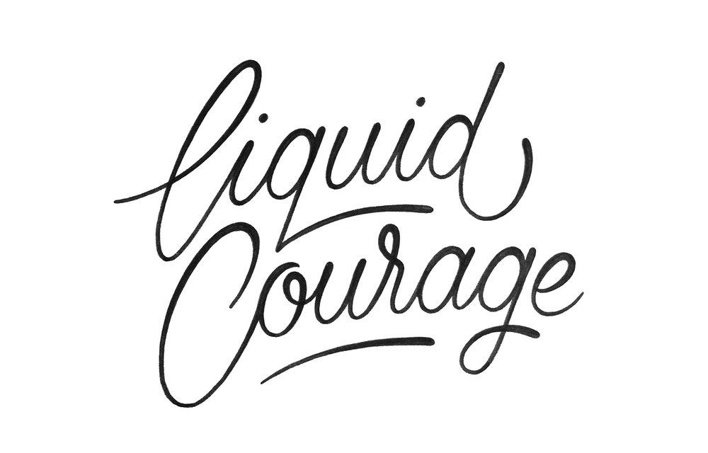 LIQUID COURAGE TYPE