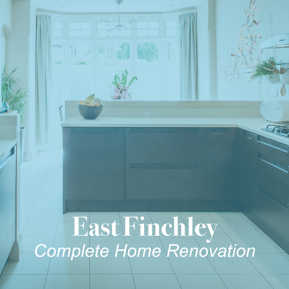 East Finchley Complete Home Renovation