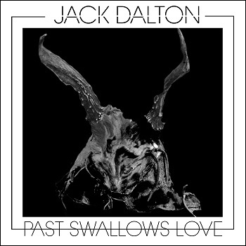 Jack Dalton - Past Swallows Love album front cover 350x350.jpg