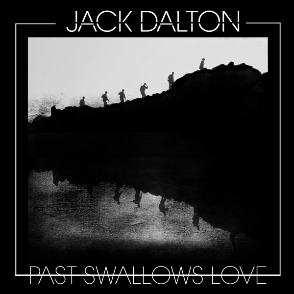 Jack Dalton Past Swallows Love