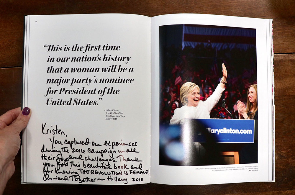 """Hillary Clinton pens a heartfelt thank you note in Blush's personal copy of The Revolution Is Female.  """"Kristen, You captured our experiences during the 2016 campaign in all their joys and challenges. Thank you for this beautiful book and for knowing THE REVOLUTION IS FEMALE! Onward Together~Hillary. 2018"""""""