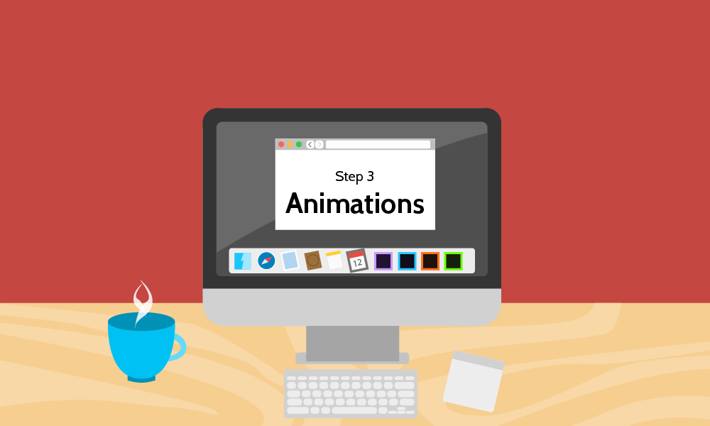 Step 3: Animations