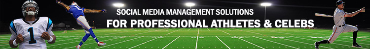 Social Media Management Solutions for Professional Athletes and Celebs