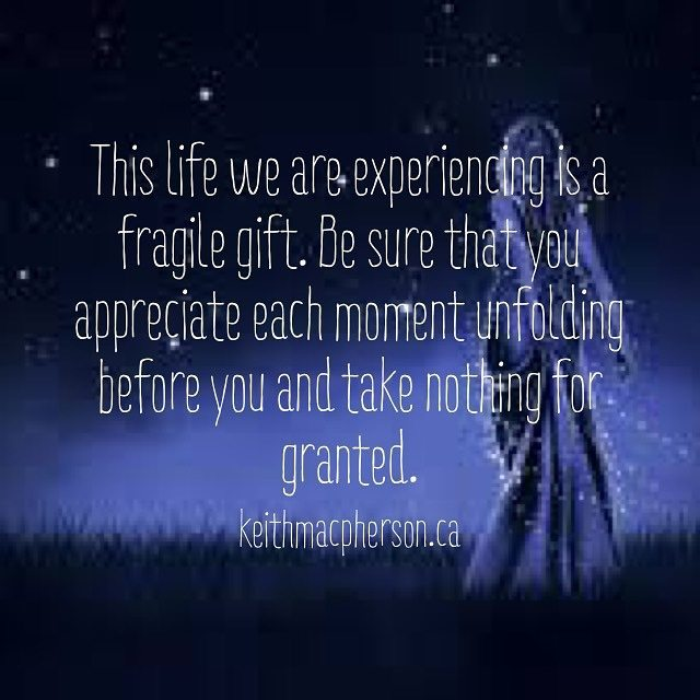#keithmacpherson #dailyintention #life #gift #appreciation #now #thismoment #grateful #thanksgiving #beherenow