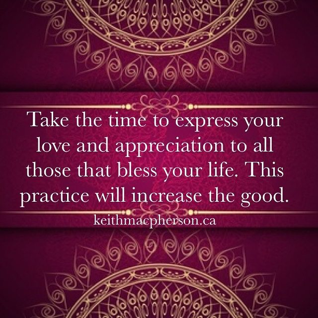 #keithmacpherson #dailyintention #express #love #love on #appreciation #blessings #thanksgiving #goodness #acknowledgement