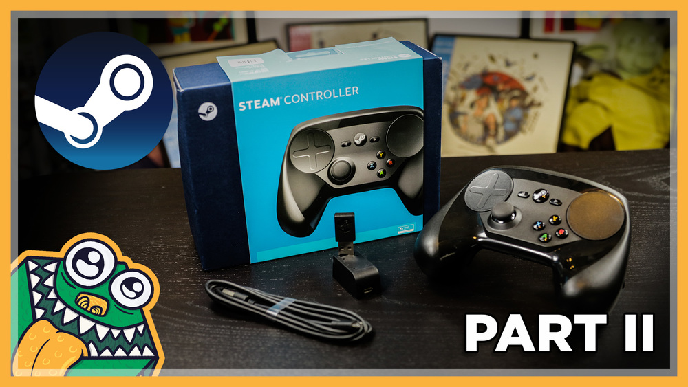 Steam Controller Review - Part 2: Software