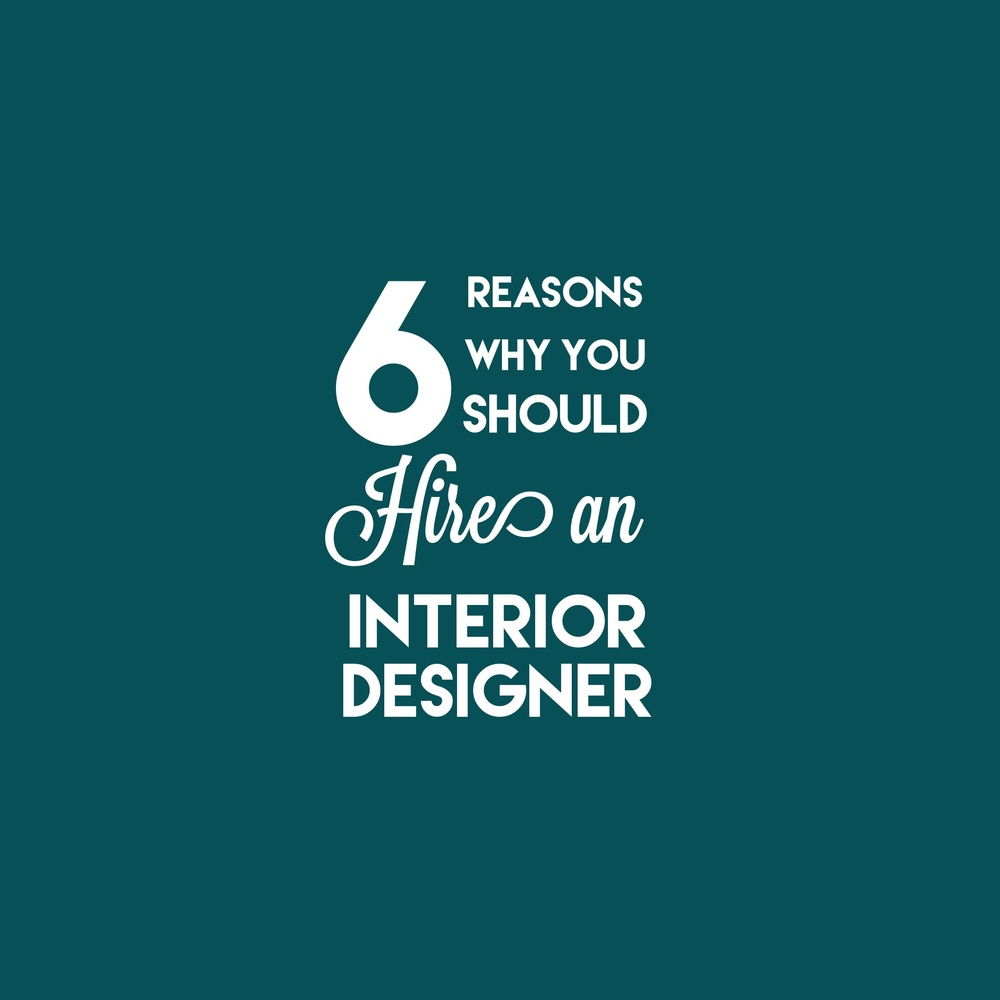 6 Reasons Why You Should Hire An Interior Designer Homework Interiors