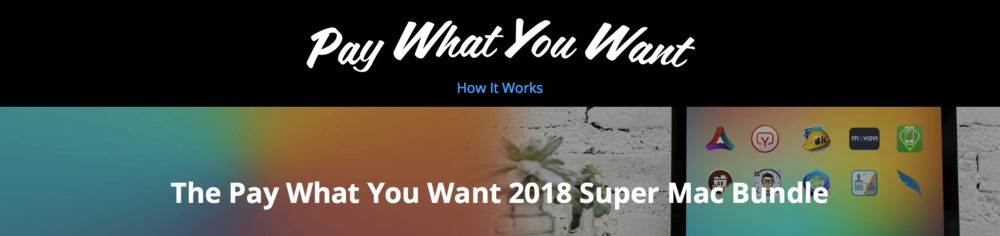 It's Here! The Pay What You Want 2018 Super Mac Bundle