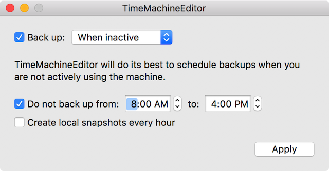 Time Machine won't back up between 8 AM and 4 PM, and only when the Mac is inactive