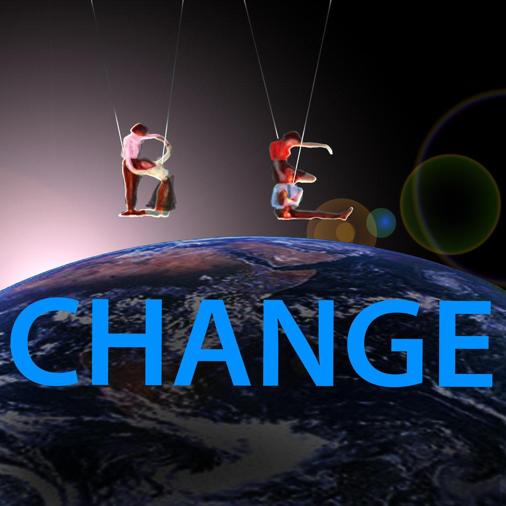 BE CHANGE.jpg