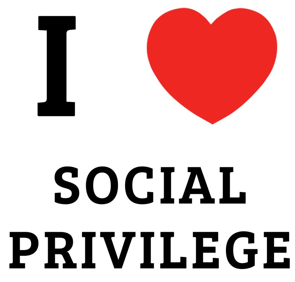 I Heart Social Privilege