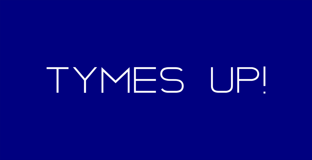 TYMES UP!.png
