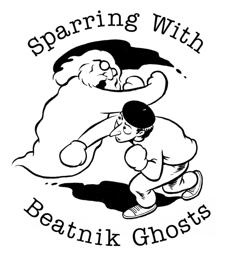 Sparring with Beatnik Ghosts