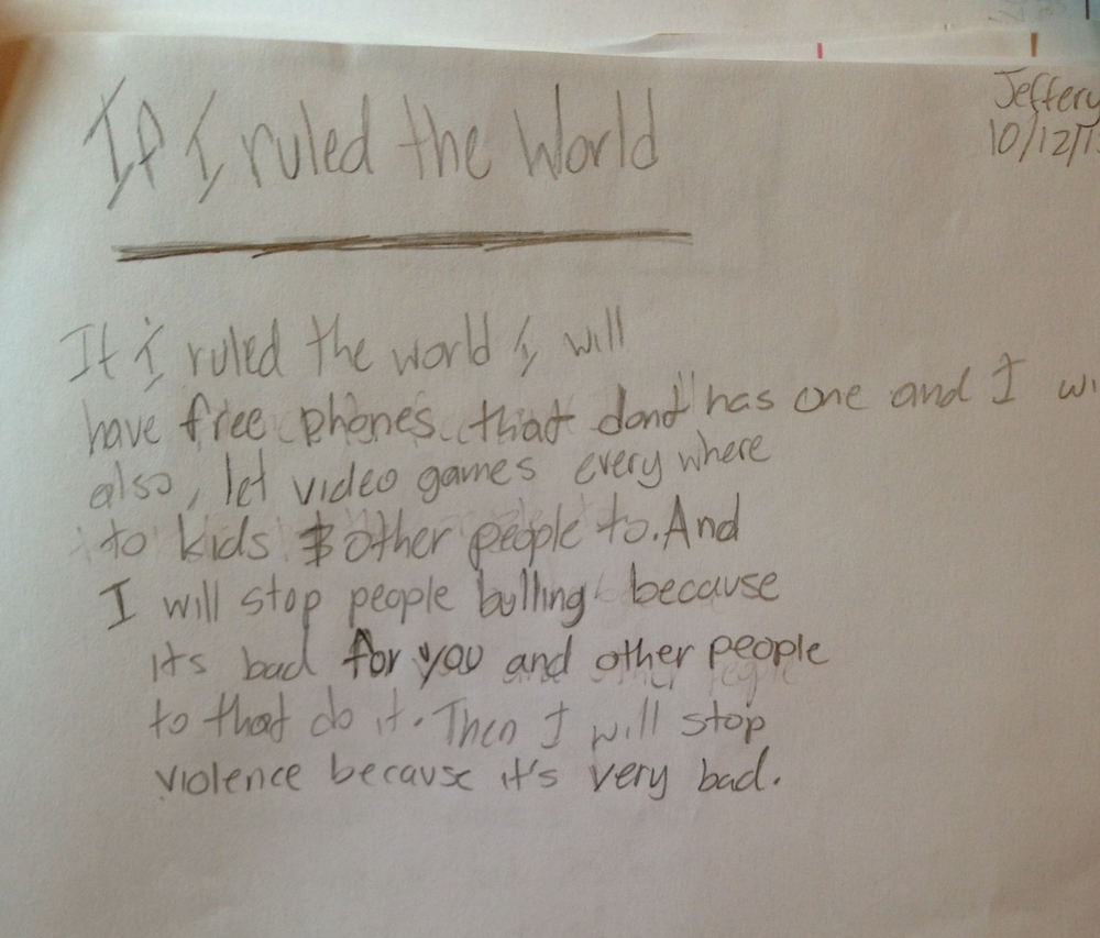 """""""If I ruled the world..."""" by Jeffrey"""