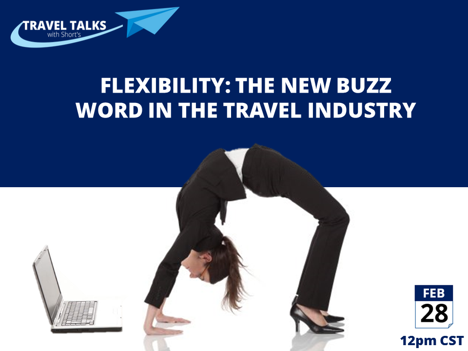 flexibility the new buzz word in the travel industry short s