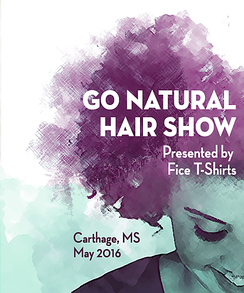 "Go Natural Event (3rdannual ""Fice T-Shirts Presents, The Go Natural Hair Show""  in Carthage, MS On May 28th at the Lincoln Park Center . Last year was a success, but this year it will be on a much larger scale. www.gonaturaltshirts.com www.ficetshirts.com Instagram- @gonaturaltshirts) EVENT TYPE: Hair Show"