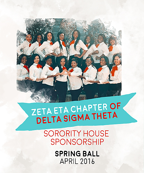 Sorority house sponsorship - (The University of North Texas (UNT) is having an event on April 22nd to help students prepare for the Spring Ball. The Spring Ball is a formal attire on-campus awards show that brings the UNT black community together to award and celebrate notable students.) (Zeta Eta Chapter of Delta Sigma Theta)