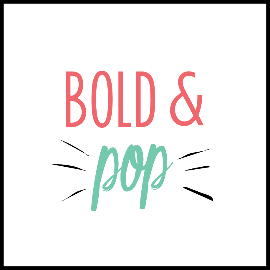 Bold & Pop