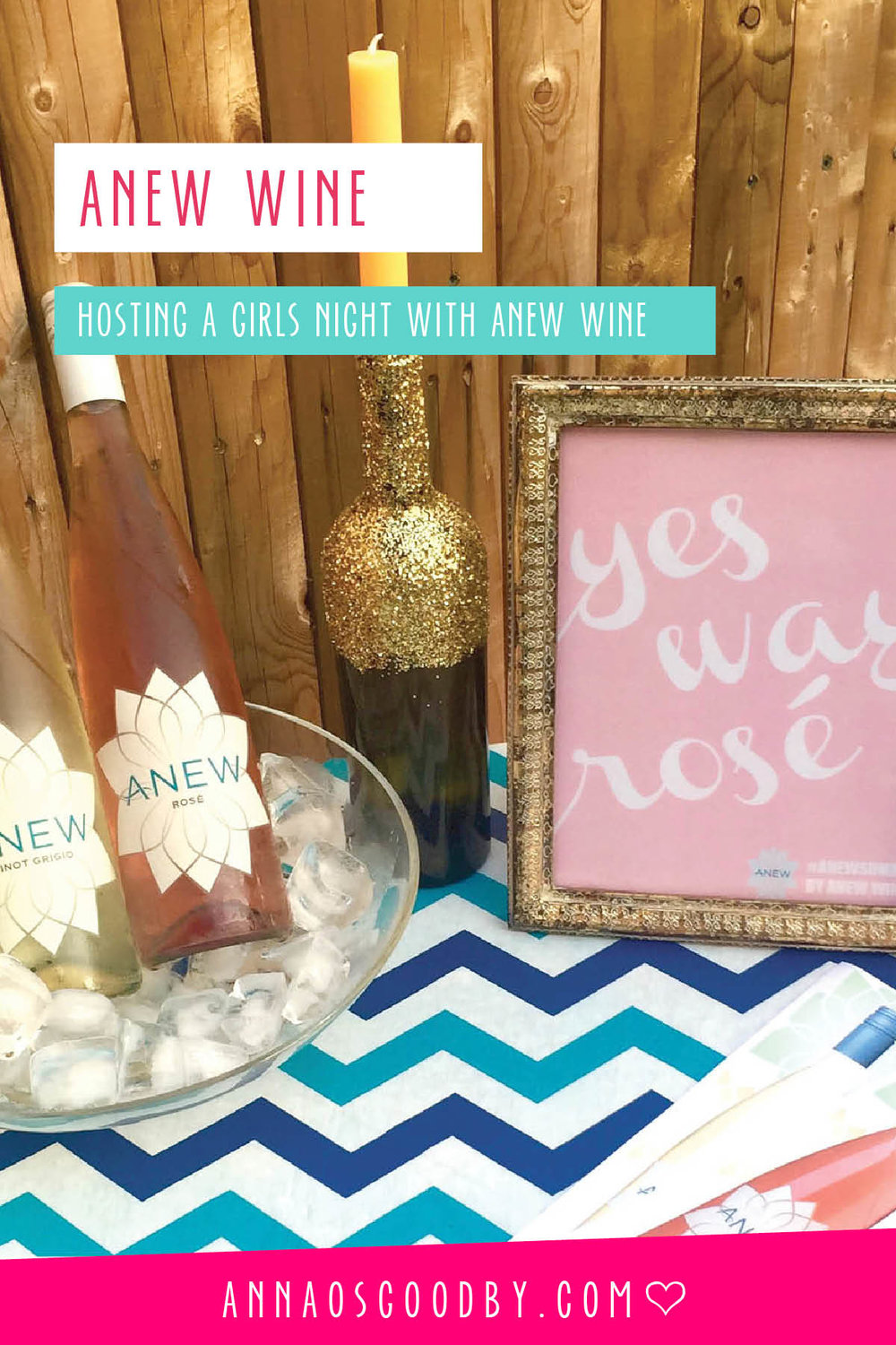 Anna Osgoodby Life + Design :: Hosting a Girls Night with Anew Wine