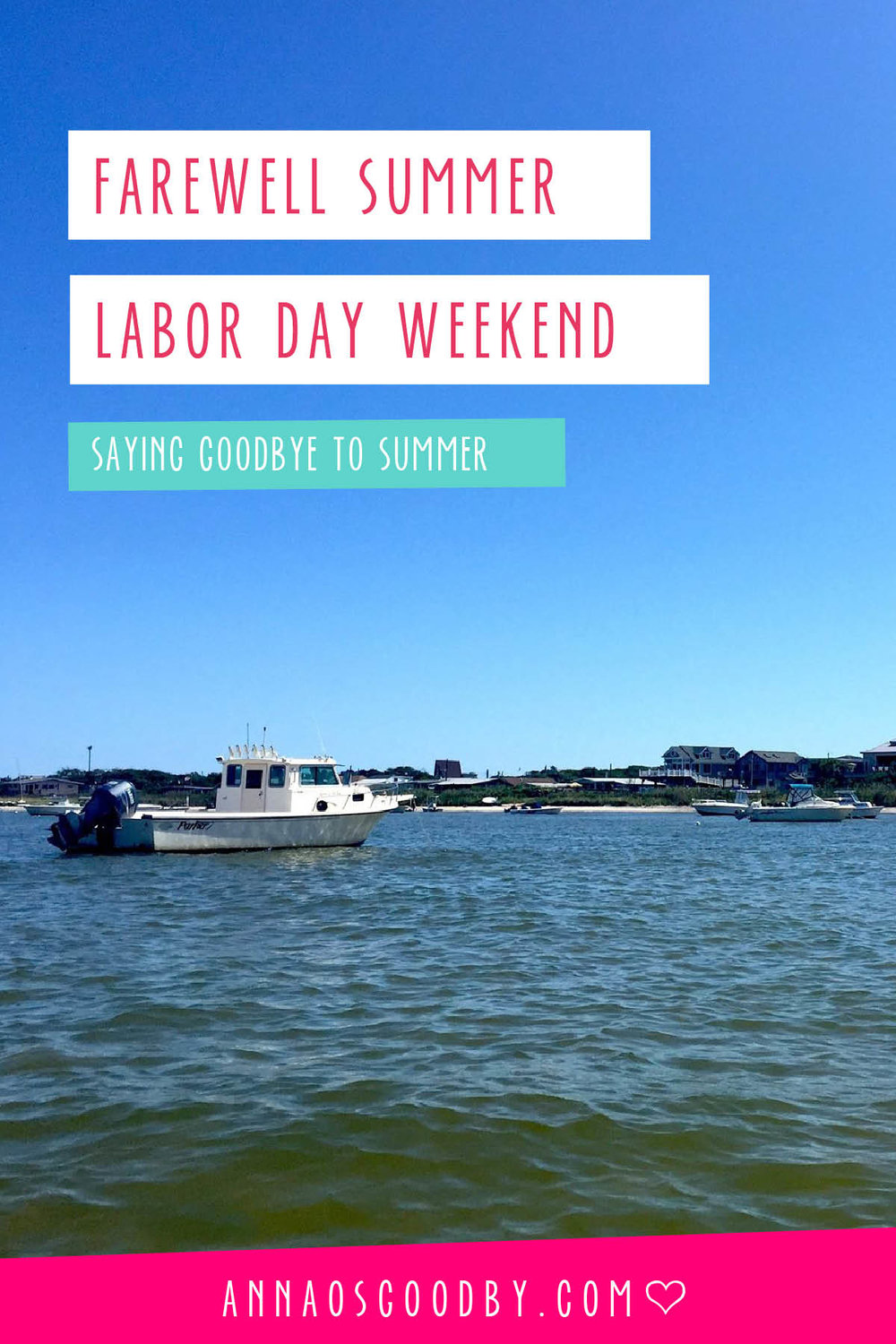 Anna Osgoodby Life + Design :: Labor Day Weekend