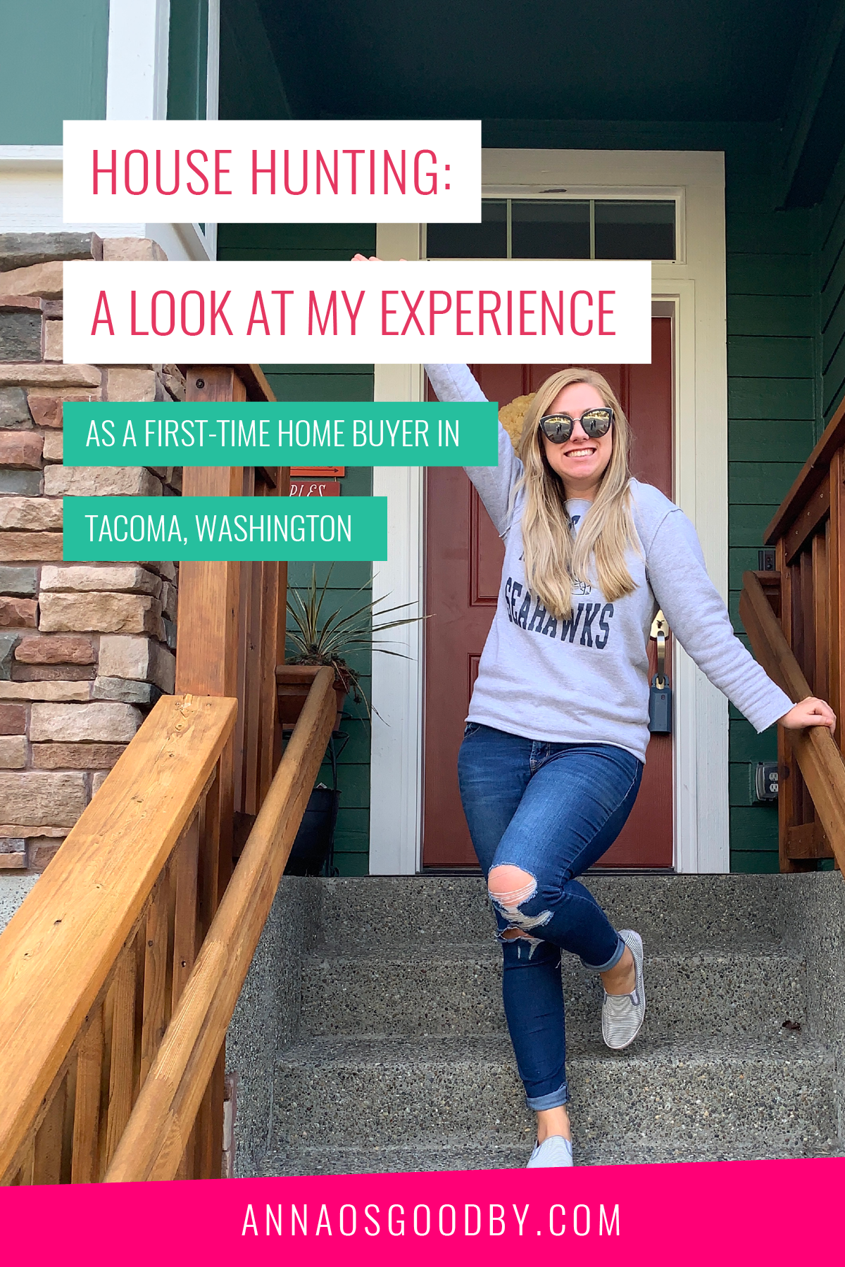 House Hunting A Look At My Experience As A First Time Home Buyer In Tacoma Washington Anna Osgoodby Life Biz Seattle Lifestyle Blogger Goals Coach