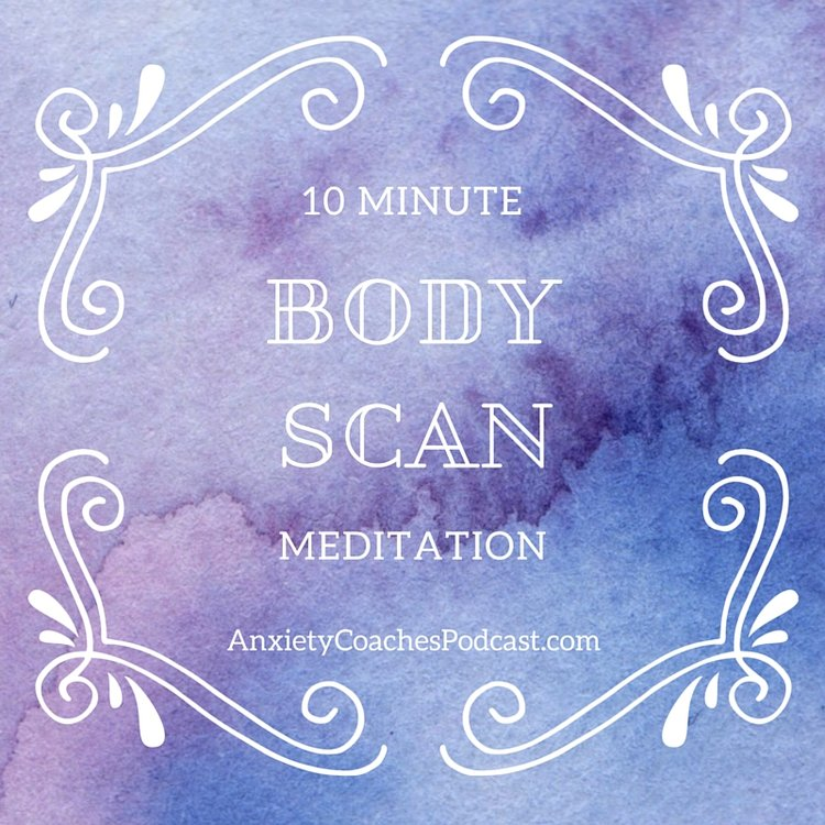 10 Minute Body Scan Meditation