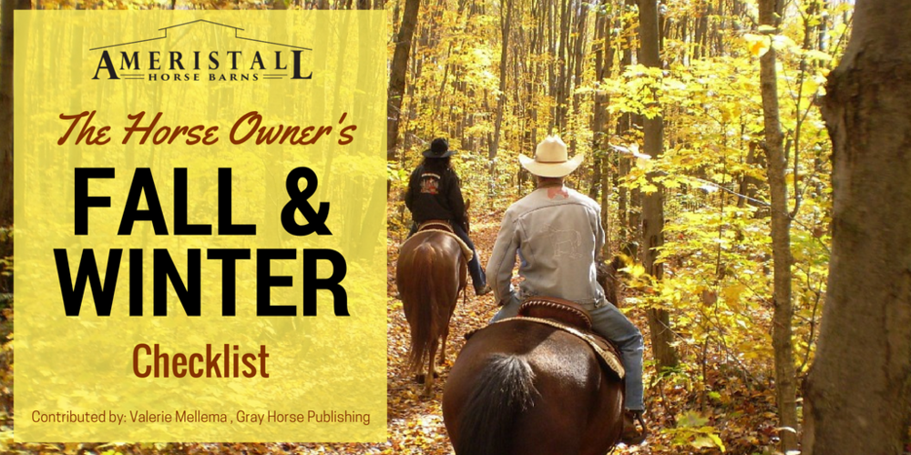"THE HORSE OWNER'S FALL & WINTER CHECKLIST ""We've seen a slight decrease in temperatures slowly but surely as we enter the first few days of fall in East Texas... Here are a few tips to prep your barns and pastures for the winter."""