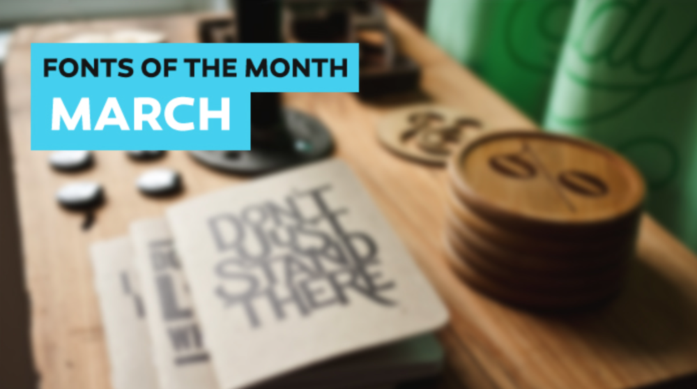 Fonts Of The Month; March - via betype.co