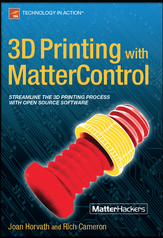 3D Printing with MatterControl (Apress, 2015)