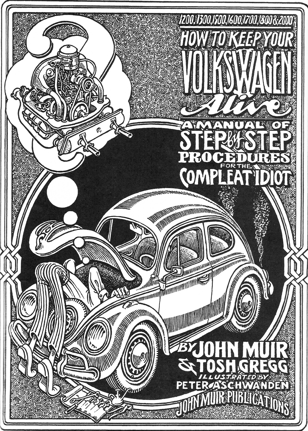 How to Keep Your Volkswagen Alive:   Illustrations by Peter Aschwanden in   How to Keep Your Volkswagen Alive: A Manual of Step by Step Procedures by the Compleat Idiot   (1929) by John Muir