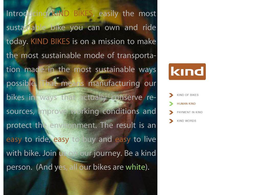 Brand created for socially-responsible cycling entrepreneur focused on manufacturing bikes in healthy and just factories in China. Company is named 'Kind' and all the first line of bikes designed to be white. This is an example of first two pages of web site that could also serve as brochure cover and second page.