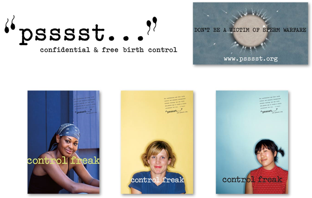 "After conducting focus groups with a diverse spectrum of women,  multi-media campaign was developed to promote confidential birth control and STD testing services. Focus groups revealed key word to be 'confidential', which led to the creation of the campaign name and logo ""psssst . . . "".."