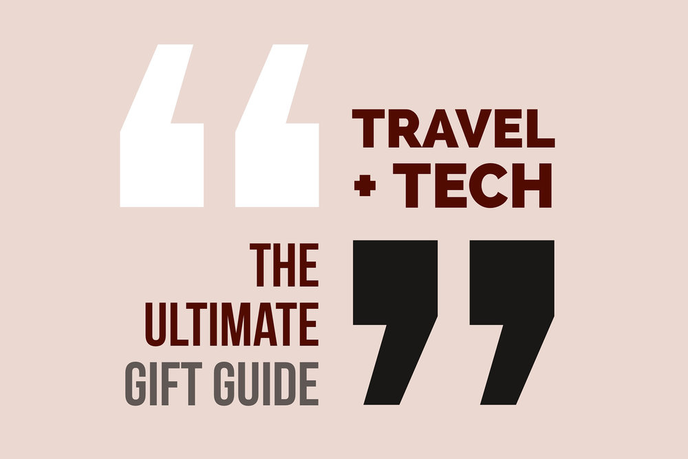TRAVEL TECH GIFT GUIDE