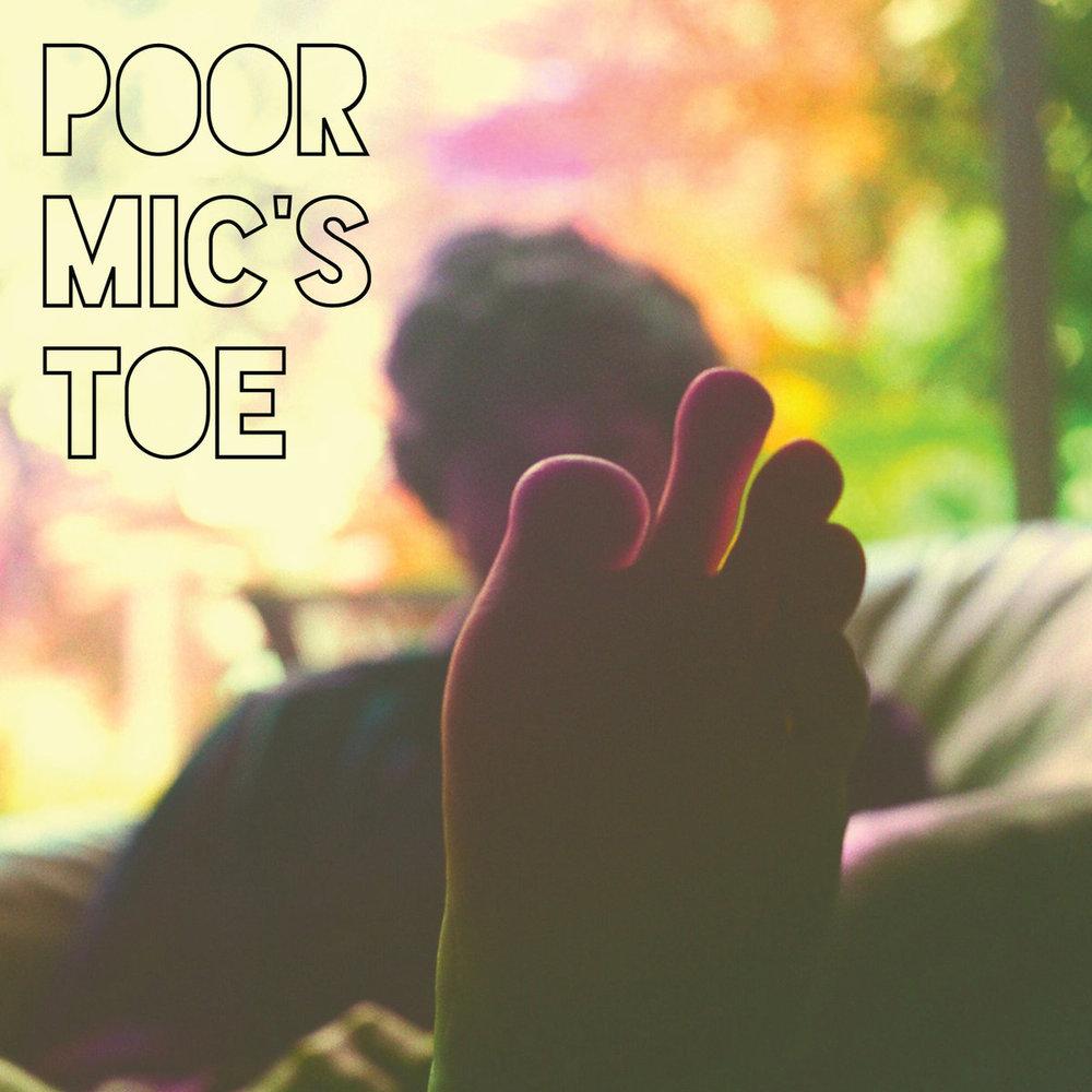 Micah Erenberg - Poor Mic's Toe.jpg
