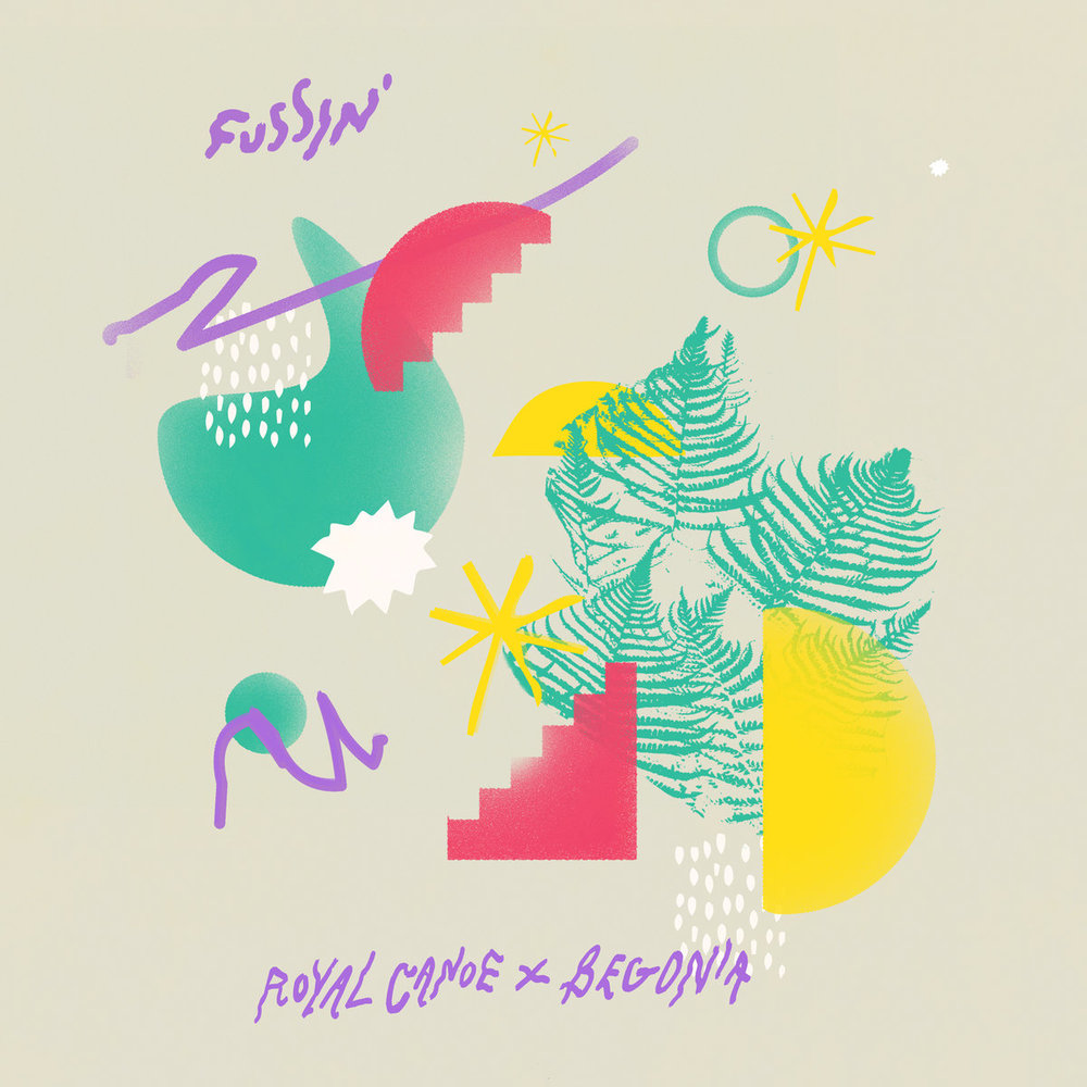 Royal Canoe + Begonia - Fussin' Single  Mixed