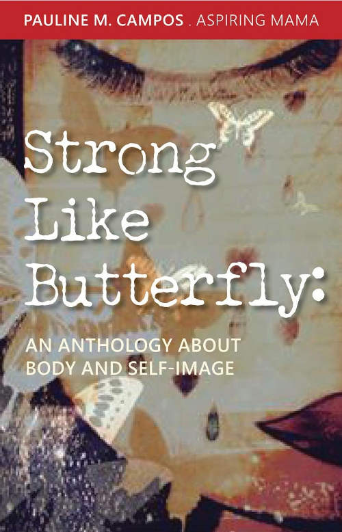Strong like Butterfly cover: Art by Pauline M. Campos/Design by Michelle Fairbanks of Fresh Deign BC.