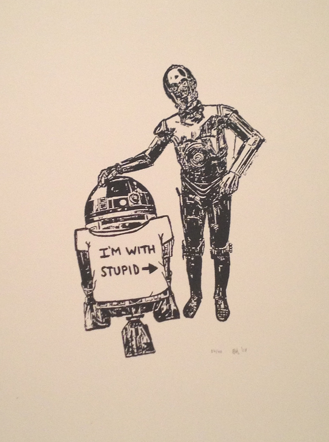 BRUCE HORAN  |  I'm With R2   Silkscreen | Edition of 40 | 14 x 19 | Signed and Numbered