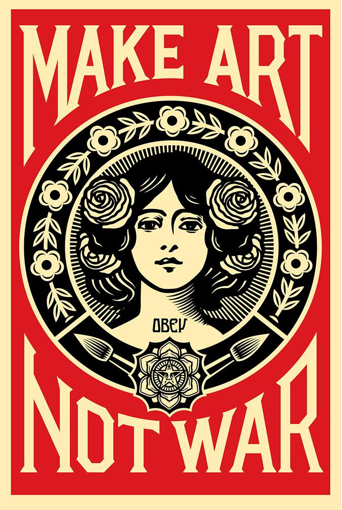 Shepard Fairey - Make Art Not War.jpg
