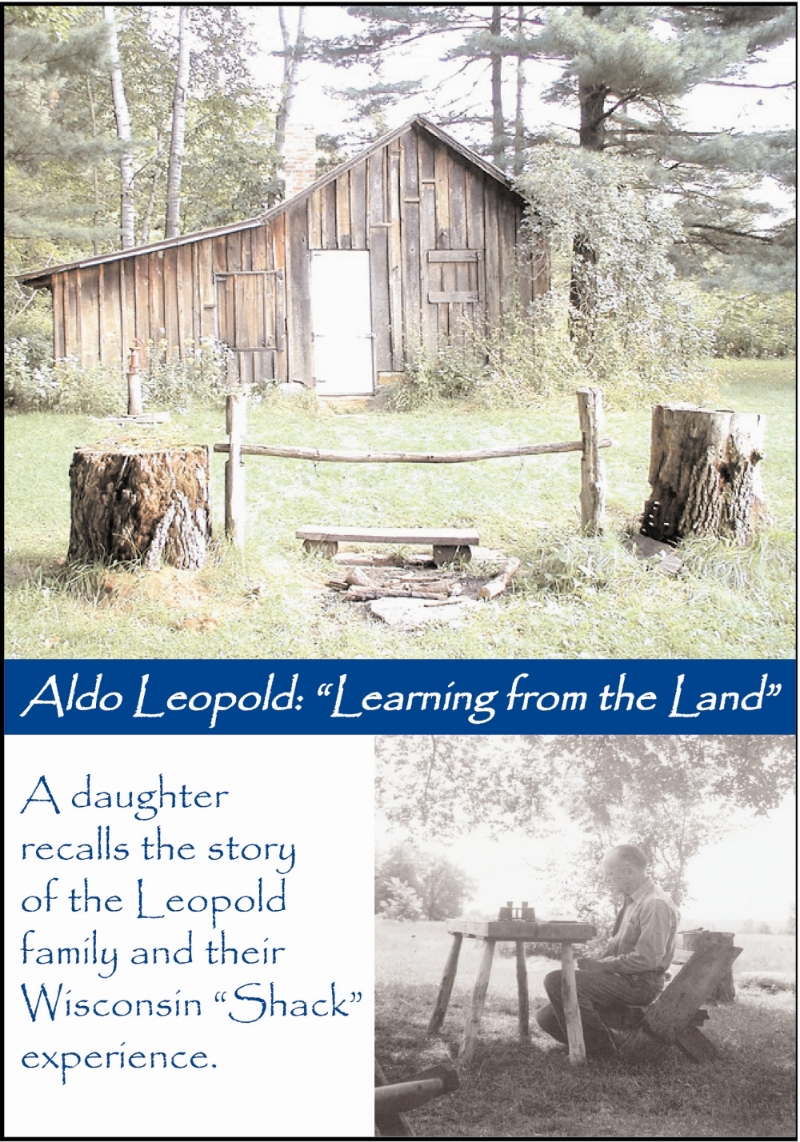 "Aldo Leopold: Learning from the Land   --  (broadcast video)  award-winning documentary chronicles the family story of renowned ecologist and author of ""A Sand County Almanac"" Aldo Leopold."